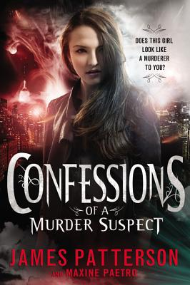 """Confessions of a Murder Suspect, """"Patterson, James, Paetro, Maxine"""""""