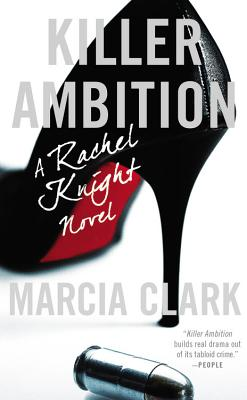 Killer Ambition (A Rachel Knight Novel), Marcia Clark