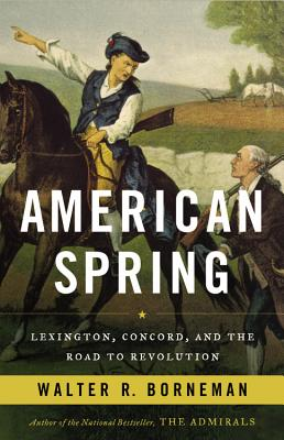 Image for American Spring: Lexington, Concord, and the Road to Revolution