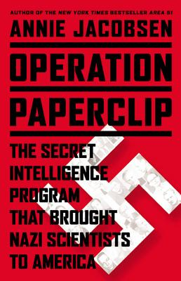 Image for Operation Paperclip: The Secret Intelligence Program that Brought Nazi Scientists to America