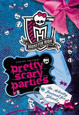 Image for Monster High: Pretty Scary Parties: An Activity Journal for Ghouls