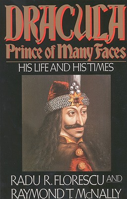 Dracula: Prince of Many Faces - His Life and Times, Florescu, Radu R.; McNally, Raymond T.