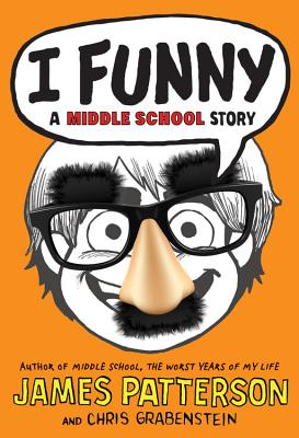 I Funny: A Middle School Story, James Patterson  (Author), Chris Grabenstein  (Author), Laura Park (Illustrator)