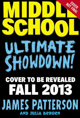 Middle School: Ultimate Showdown, James Patterson  (Author), Julia Bergen  (Author)