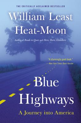Blue Highways: A Journey into America, Moon, William Least Heat