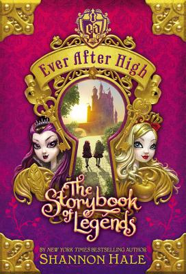 EVER AFTER HIGH: THE STORYBOOK OF LEGENDS (NO 1), HALE, SHANNON