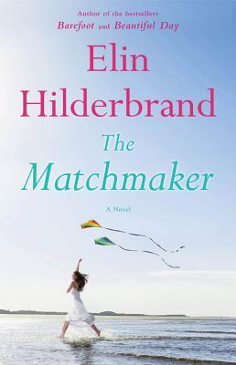The Matchmaker: A Novel, Hilderbrand, Elin