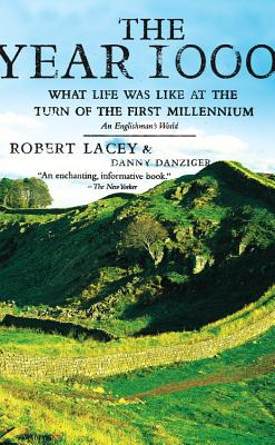 The Year 1000: What Life Was Like at the Turn of the First Millennium, An Englishman's World, Lacey, Robert; Danziger, Danny