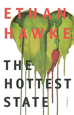 The Hottest State: A Novel, Hawke, Ethan