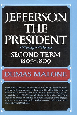 Image for Jefferson the President: Second Term, 1805-1809 (Jefferson and His Time, Vol. 5)