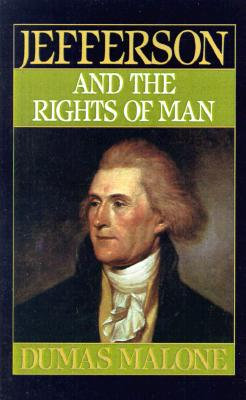Jefferson and the Rights of Man [Jefferson and His Time Volume Two], Malone, Dumas
