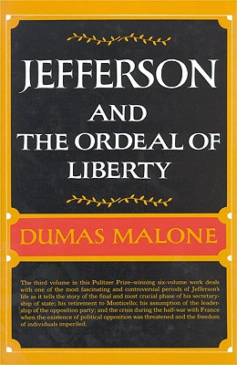 Image for Jefferson and the Ordeal of Liberty (Jefferson and His Time, Vol. 3)