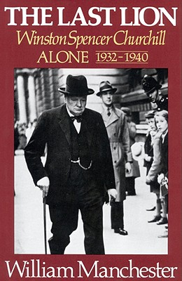 Image for The Last Lion: Winston Spencer Churchill, Alone 1932-1940
