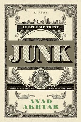 Image for Junk: The Golden Age of Debt: A Play