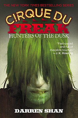 Cirque Du Freak #7: Hunters of the Dusk: Book 7 in the Saga of Darren Shan (Cirque Du Freak: the Saga of Darren Shan), Darren Shan