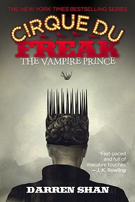 Cirque Du Freak #6: The Vampire Prince: Book 6 in the Saga of Darren Shan (Cirque Du Freak: the Saga of Darren Shan), Darren Shan