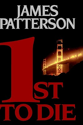 1st To Die (Bk 1 Women's Murder Club), James Patterson