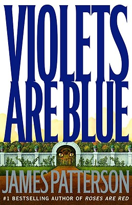 Violets Are Blue ~ Detective Alex Cross Series, James Patterson