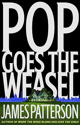 Pop Goes the Weasel (Alex Cross), Patterson, James