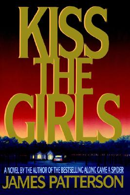 Kiss the Girls, Patterson, James