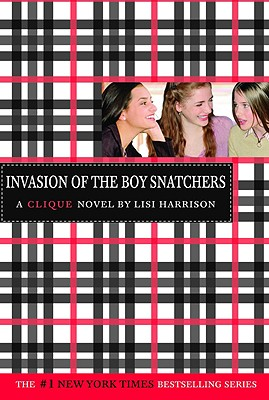 Clique, The: Invasion of the Boy Snatchers - Book #4 (Clique Series), LISI HARRISON