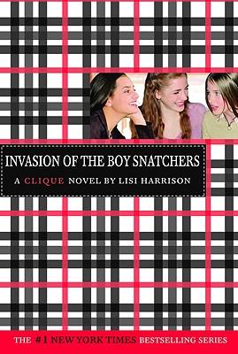 The Clique #4: Invasion of the Boy Snatchers (Clique Series), Lisi Harrison