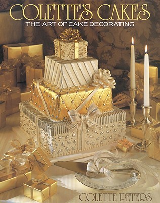 Image for Colette's Cakes: The Art of Cake Decorating