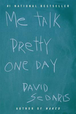Me Talk Pretty One Day, Sedaris, David