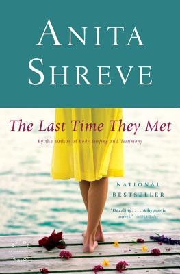 The Last Time They Met: A Novel, Anita Shreve