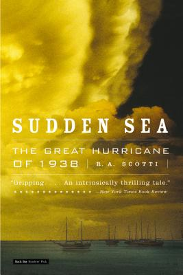 Image for SUDDEN SEA : THE GREAT HURRICANE OF 1938