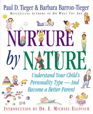 Nurture by Nature, Tieger, Paul D., Barbara Barron-Tieger