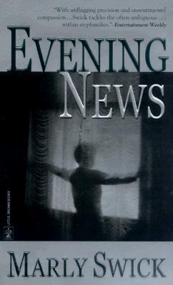 Evening News: A Novel, Marly Swick
