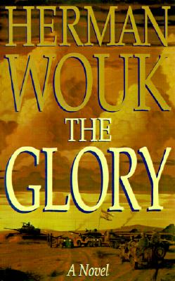 The Glory: A Novel, Wouk, Herman