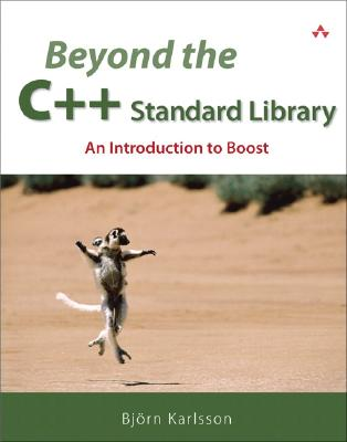 Beyond the C++ Standard Library: An Introduction to Boost, Karlsson, Bj�rn
