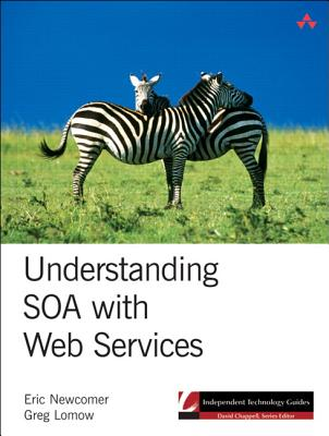 Understanding SOA with Web Services, Newcomer, Eric; Lomow, Greg