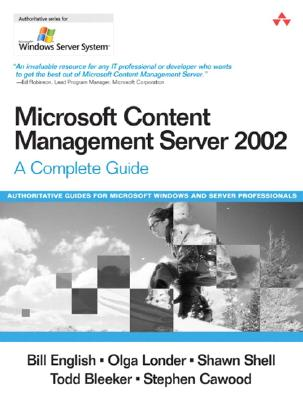 Microsoft Content Management Server 2002: A Complete Guide, English, Bill; Londer, Olga; Bleeker, Todd; Shell, Shawn; Cawood, Stephen