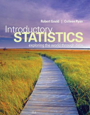 Introductory Statistics: Exploring the World Through Data, Robert Gould, Colleen N. Ryan