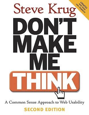 Don't Make Me Think: A Common Sense Approach to Web Usability, 2nd Edition, Krug, Steve