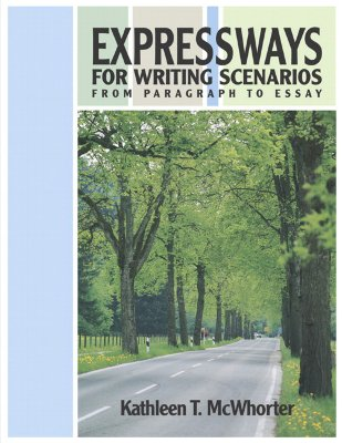 Expressways for Writing Scenarios: From Paragraph to Essay, Kathleen T. McWhorter (Author)