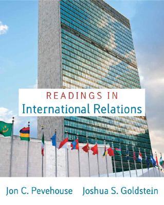 Readings in International Relations for Readings in International Relations, Goldstein, Joshua S.; Pevehouse, Jon C.
