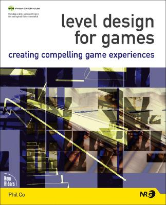 Level Design for Games: Creating Compelling Game Experiences, Co, Phil