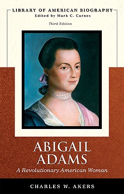 Image for ABIGAIL ADAMS: A REVOLUTIONARY AMERICAN WOMAN