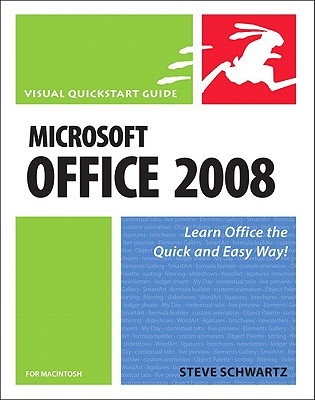 Microsoft Office 2008 for Macintosh: Visual QuickStart Guide, Steve Schwartz