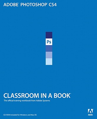 "Adobe Photoshop CS4 Classroom in a Book, ""Team, Adobe Creative"""