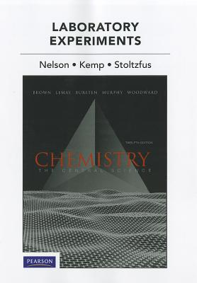 Laboratory Experiments for Chemistry: The Central Science (12th Edition), Brown, Theodore E.; Nelson, John H.; Kemp, Kenneth C.; Stoltzfus, Matthew E.