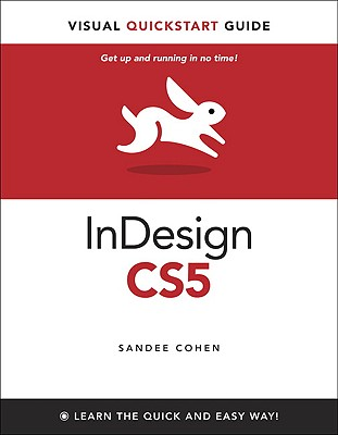 InDesign CS5 for Macintosh and Windows: Visual QuickStart Guide, Cohen, Sandee
