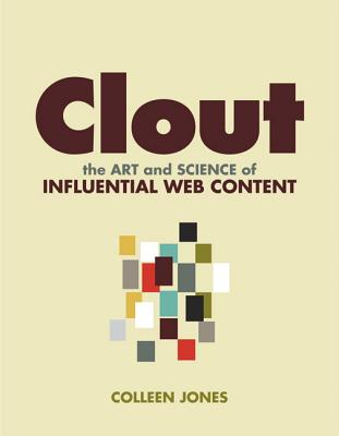 Image for Clout: The Art and Science of Influential Web Content (Voices That Matter)