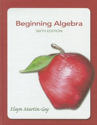 Beginning Algebra (6th Edition), Martin-Gay, Elayn El