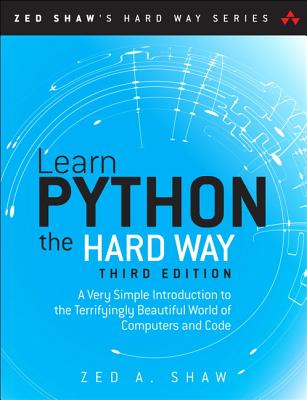Image for Learn Python the Hard Way: A Very Simple Introduction to the Terrifyingly Beautiful World of Computers and Code (3rd Edition) (Zed Shaw's Hard Way Series)