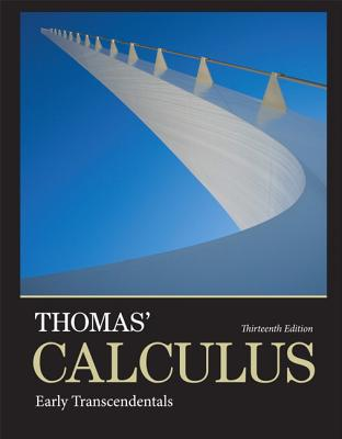 Thomas' Calculus: Early Transcendentals plus MyMathLab with Pearson eText -- Access Card Package (13th Edition) (Integrated Review Courses in MyMathLab and MyStatLab), Thomas Jr., George B.; Weir, Maurice D.; Hass, Joel R.